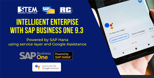 Intelligent Enterprise with SAP Business One 9.3 Powered by SAP Hana using service layer and Google Assistant - STEM SAP Gold Partner Indonesia - RC Electronic