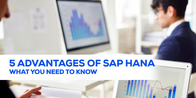 5 advantages of sap hana what you need to know
