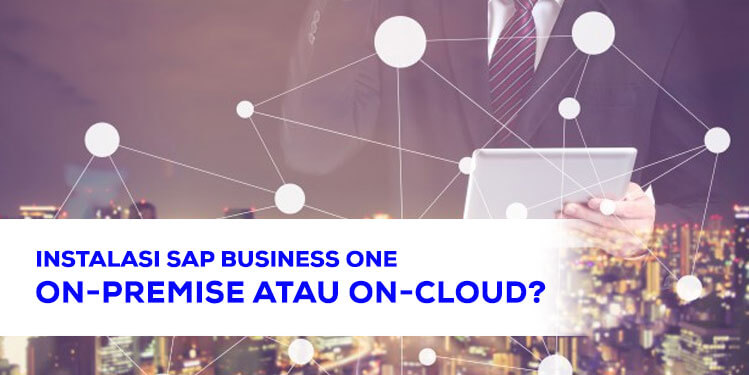 Instalasi SAP Business One On Premise atau On Cloud