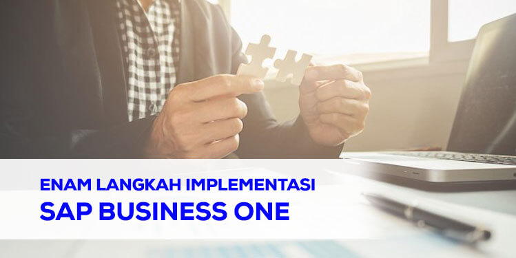 enam langkah implementasi sap business one