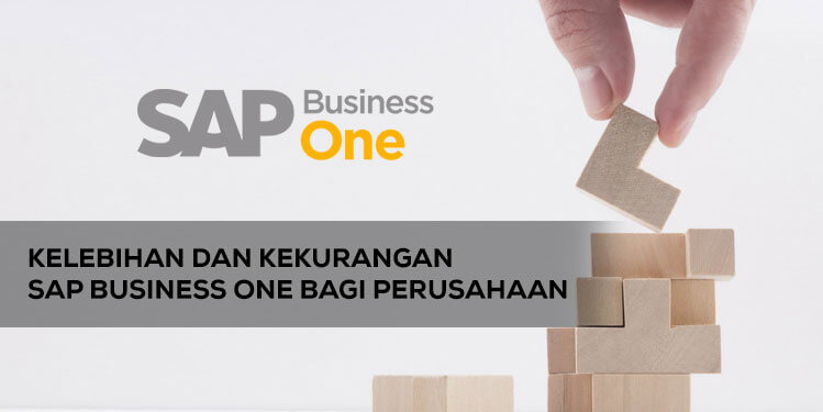 kelebihan dan kekurangan sap business one bagi perusahaan