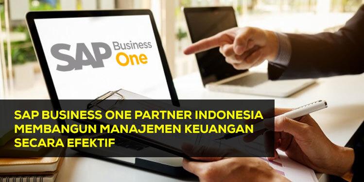 sap business one partner indonesia membangun manajemen keuangan secara efektif