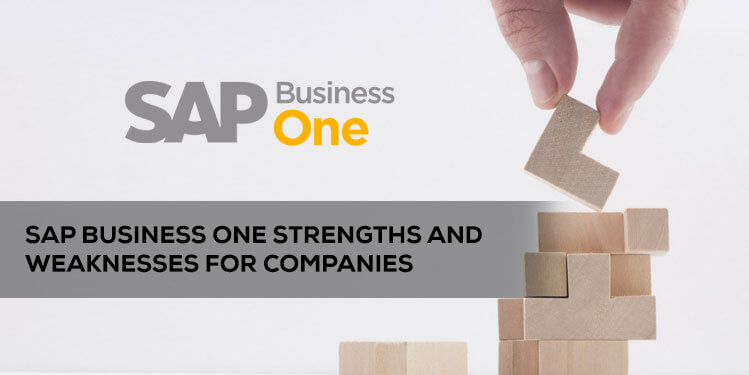 sap business one strengths and weaknesses for companies