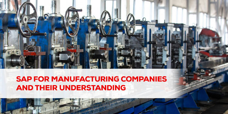 sap for manufacturing companies and their understanding