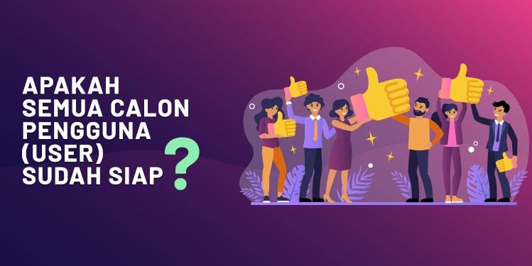 APAKAH SEMUA CALON PENGGUNA (USER) SUDAH SIAP? – 8 Kunci Sukses Implementasi Sistem ERP