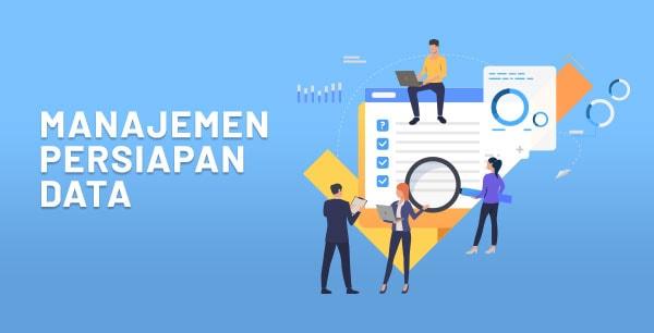 MANAJEMEN PERSIAPAN DATA – 8 Kunci Sukses Implementasi Sistem ERP