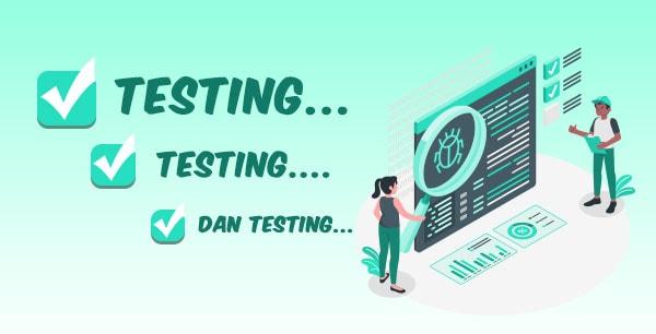 TESTING, TESTING DAN TESTING – 8 Kunci Sukses Implementasi Sistem ERP