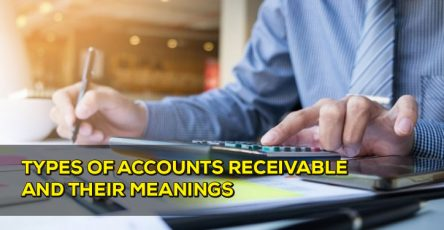 Types of Accounts Receivable And Their Meanings