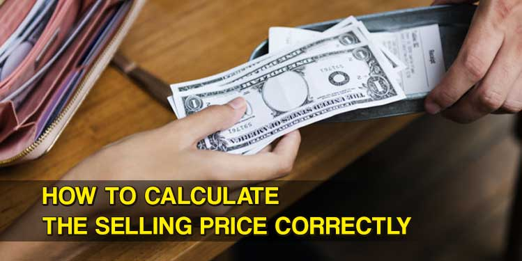 How to Calculate the Selling Price Correctly.