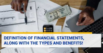 Definition of Financial Statements, along with the Types and Benefits!