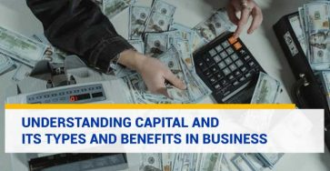 Understanding Capital and its Types and Benefits in Business
