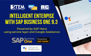 Intelligent Enterpise with SAP Business One 9.3 by SAP Hana & Google Assistant