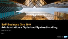SAP Business One 10 - Administration - Optimized System Handling